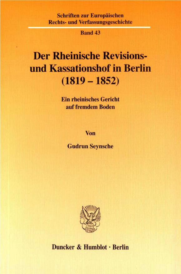 Cover Der Rheinische Revisions- und Kassationshof in Berlin (1819-1852)