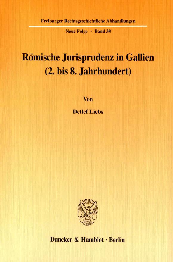 Cover Römische Jurisprudenz in Gallien (2. bis 8. Jahrhundert)