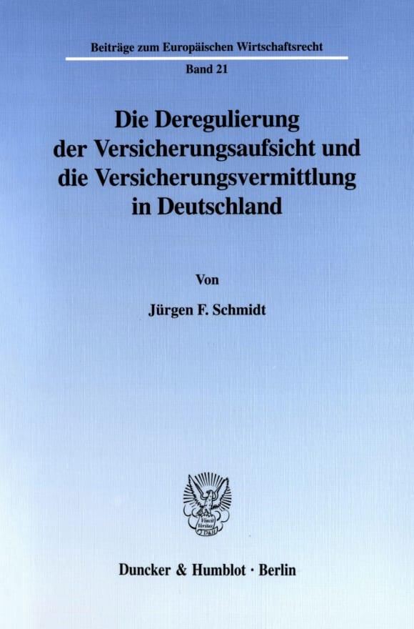 Cover Die Deregulierung der Versicherungsaufsicht und die Versicherungsvermittlung in Deutschland