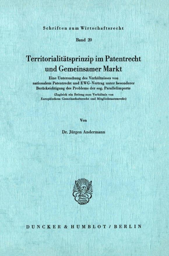 Cover Territoritalitätsprinzip im Patentrecht und Gemeinsamer Markt