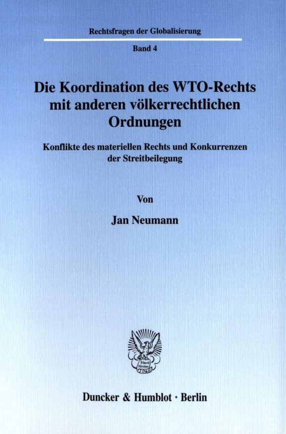 Cover Die Koordination des WTO-Rechts mit anderen völkerrechtlichen Ordnungen