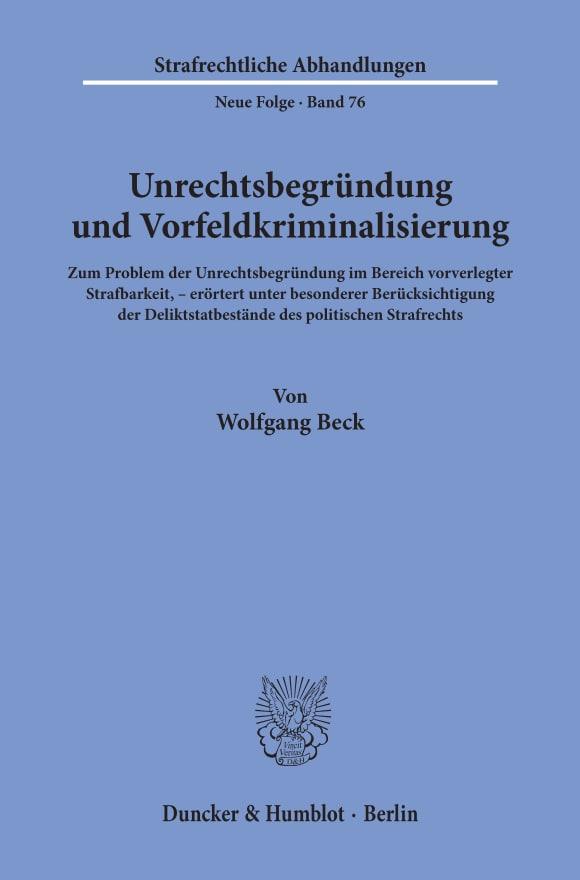 Cover Unrechtsbegründung und Vorfeldkriminalisierung