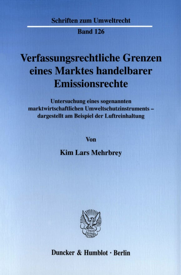 Cover Verfassungsrechtliche Grenzen eines Marktes handelbarer Emissionsrechte
