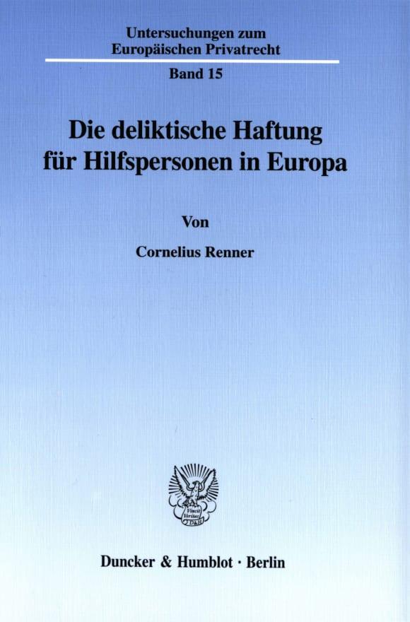 Cover Die deliktische Haftung für Hilfspersonen in Europa
