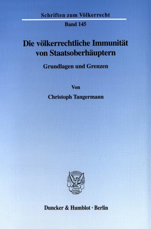 Cover Die völkerrechtliche Immunität von Staatsoberhäuptern