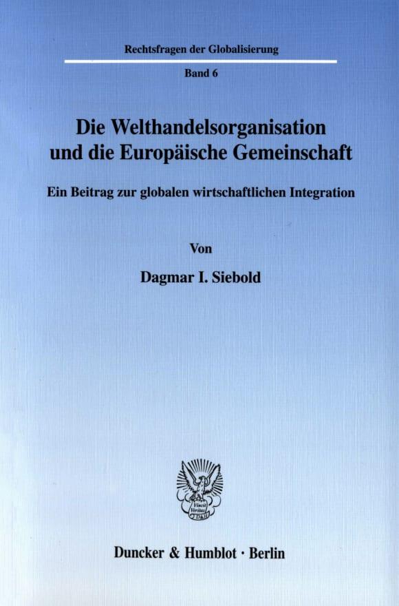 Cover Die Welthandelsorganisation und die Europäische Gemeinschaft