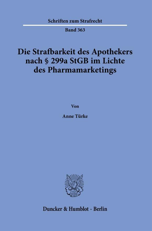Cover Die Strafbarkeit des Apothekers nach § 299a StGB im Lichte des Pharmamarketings
