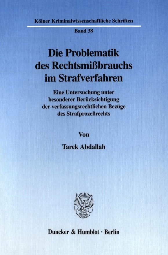 Cover Die Problematik des Rechtsmißbrauchs im Strafverfahren