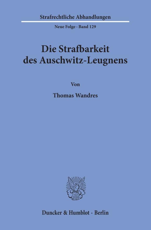 Cover Die Strafbarkeit des Auschwitz-Leugnens