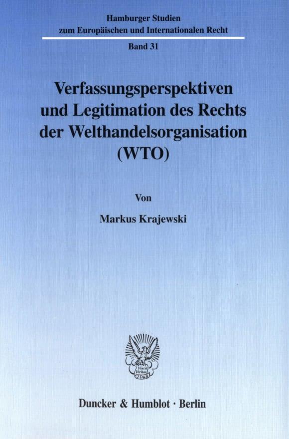 Cover Verfassungsperspektiven und Legitimation des Rechts der Welthandelsorganisation (WTO)