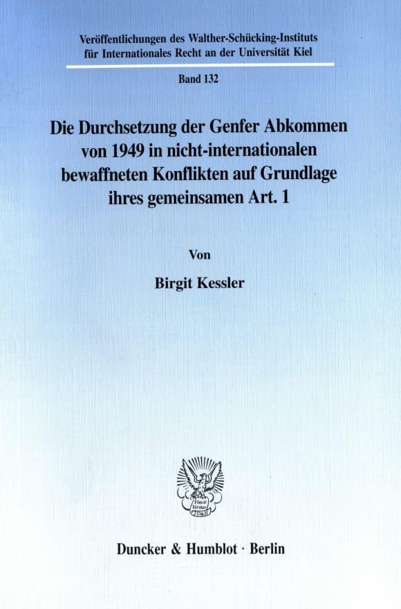 Cover Die Durchsetzung der Genfer Abkommen von 1949 in nicht-internationalen bewaffneten Konflikten auf Grundlage ihres gemeinsamen Art. 1