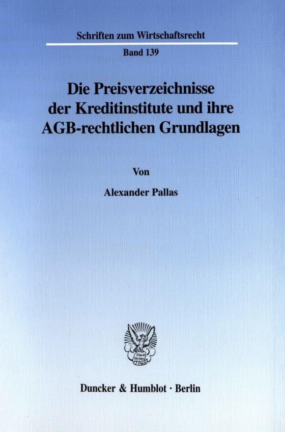Cover Die Preisverzeichnisse der Kreditinstitute und ihre AGB-rechtlichen Grundlagen