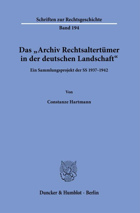 Cover Das »Archiv Rechtsaltertümer in der deutschen Landschaft«