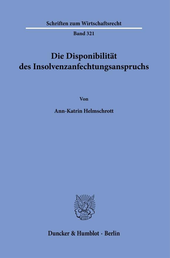 Cover Die Disponibilität des Insolvenzanfechtungsanspruchs