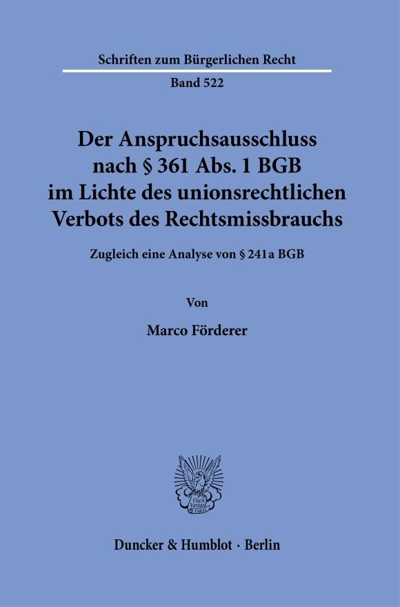 Cover Der Anspruchsausschluss nach § 361 Abs. 1 BGB im Lichte des unionsrechtlichen Verbots des Rechtsmissbrauchs
