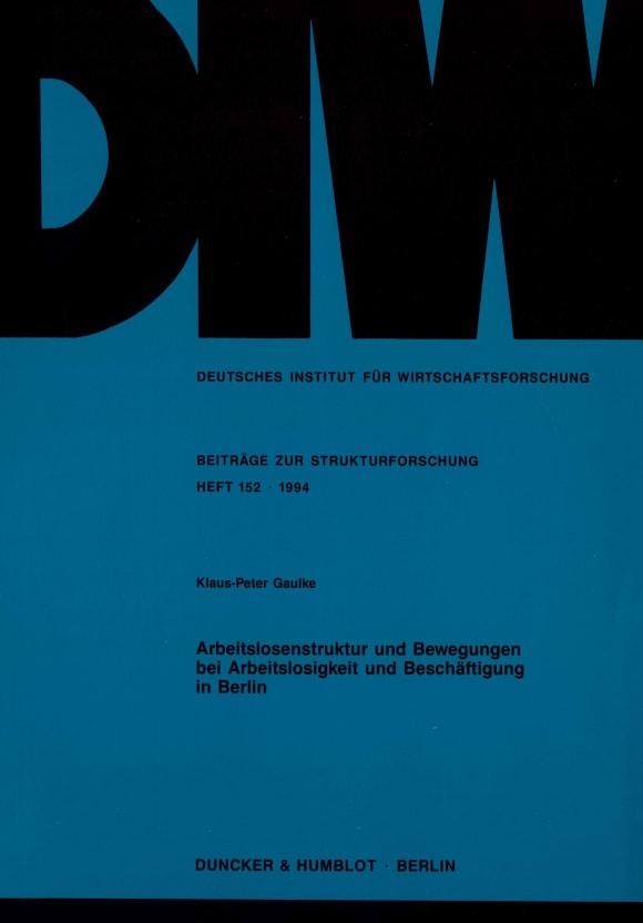 Cover Arbeitslosenstruktur und Bewegungen bei Arbeitslosigkeit und Beschäftigung in Berlin