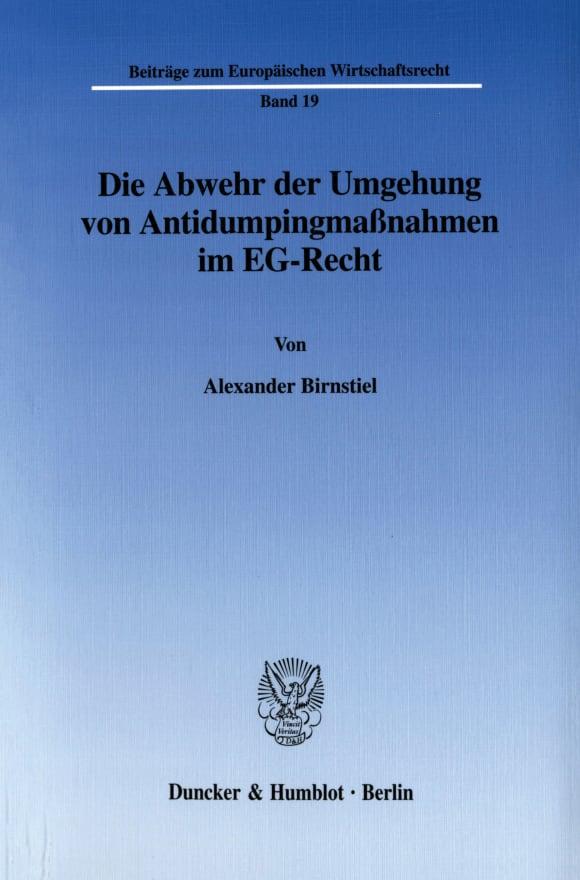 Cover Die Abwehr der Umgehung von Antidumpingmaßnahmen im EG-Recht