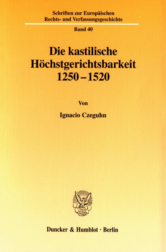 Cover Die kastilische Höchstgerichtsbarkeit 1250 - 1520