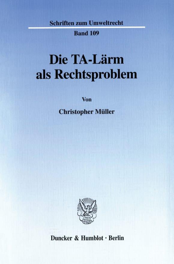 Cover Die TA-Lärm als Rechtsproblem