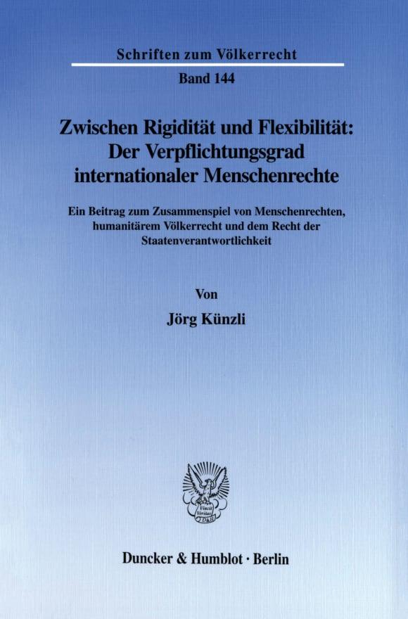 Cover Zwischen Rigidität und Flexibilität: Der Verpflichtungsgrad internationaler Menschenrechte