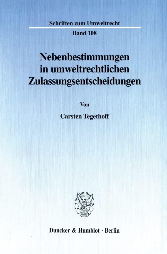 Cover Nebenbestimmungen in umweltrechtlichen Zulassungsentscheidungen