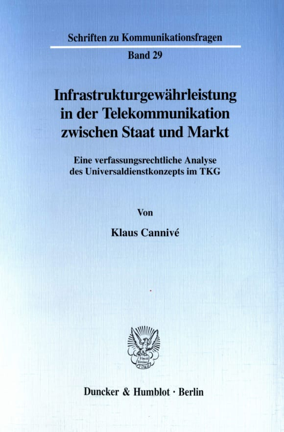 Cover Infrastrukturgewährleistung in der Telekommunikation zwischen Staat und Markt