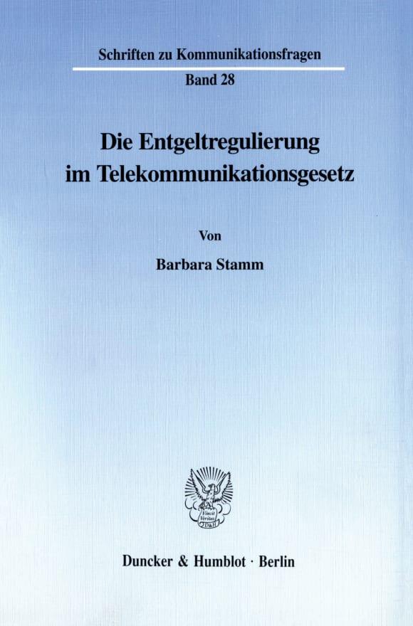 Cover Die Entgeltregulierung im Telekommunikationsgesetz