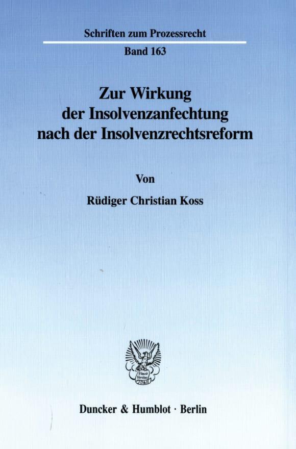 Cover Zur Wirkung der Insolvenzanfechtung nach der Insolvenzrechtsreform