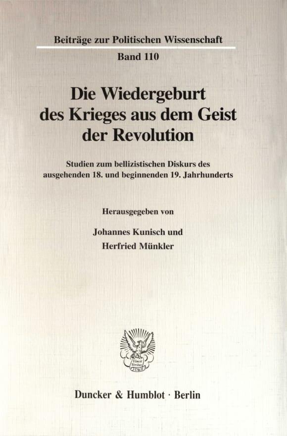 Cover Die Wiedergeburt des Krieges aus dem Geist der Revolution