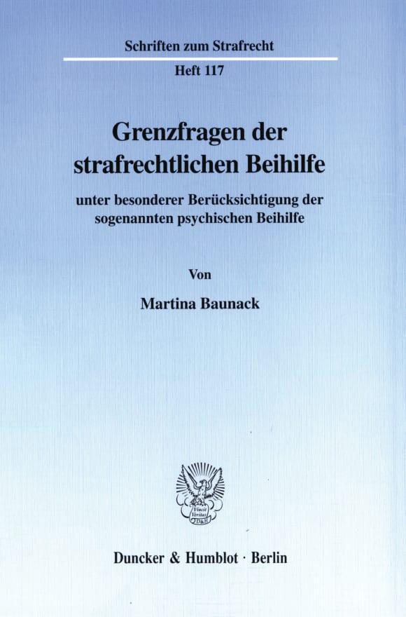 Cover Grenzfragen der strafrechtlichen Beihilfe