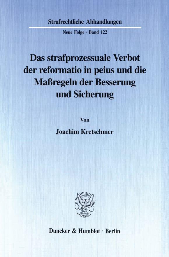 Cover Das strafprozessuale Verbot der reformatio in peius und die Maßregeln der Besserung und Sicherung