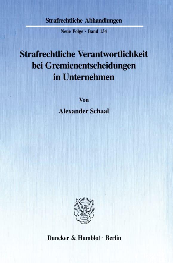 Cover Strafrechtliche Verantwortlichkeit bei Gremienentscheidungen in Unternehmen