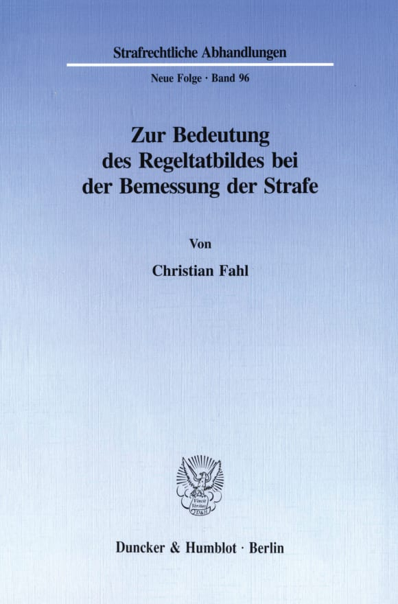 Cover Zur Bedeutung des Regeltatbildes bei der Bemessung der Strafe