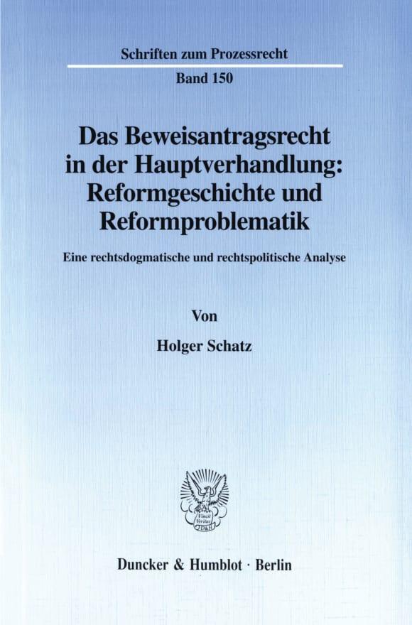 Cover Das Beweisantragsrecht in der Hauptverhandlung: Reformgeschichte und Reformproblematik