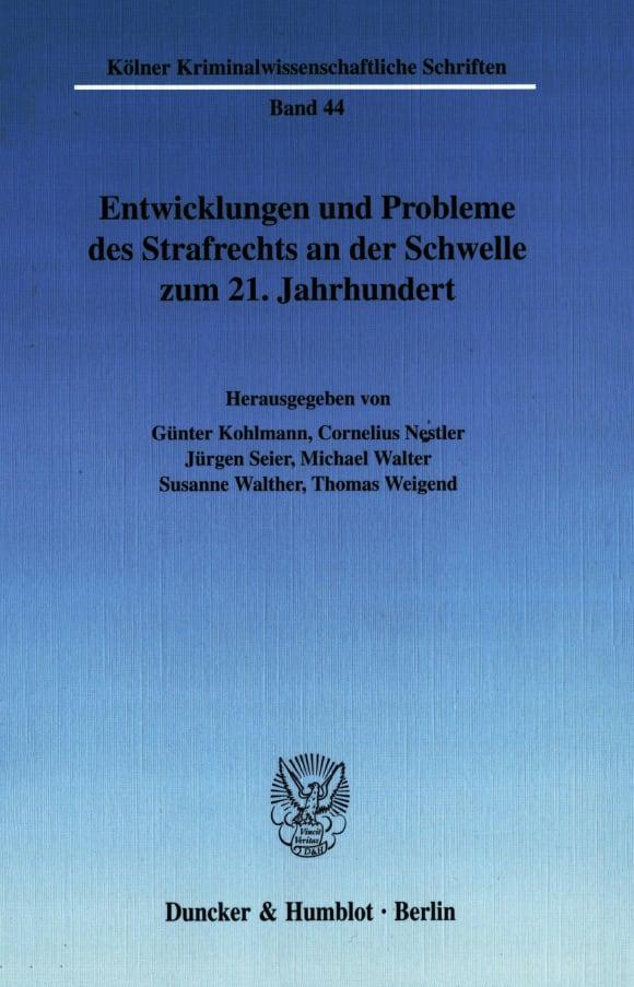 Cover Entwicklungen und Probleme des Strafrechts an der Schwelle zum 21. Jahrhundert
