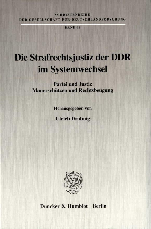 Cover Die Strafrechtsjustiz der DDR im Systemwechsel