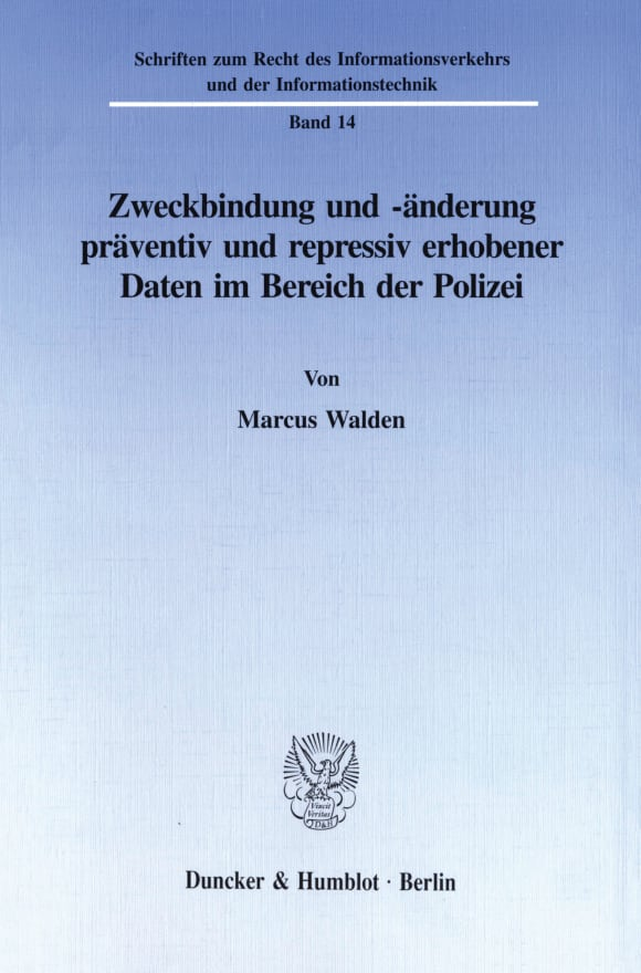 Cover Zweckbindung und -änderung präventiv und repressiv erhobener Daten im Bereich der Polizei