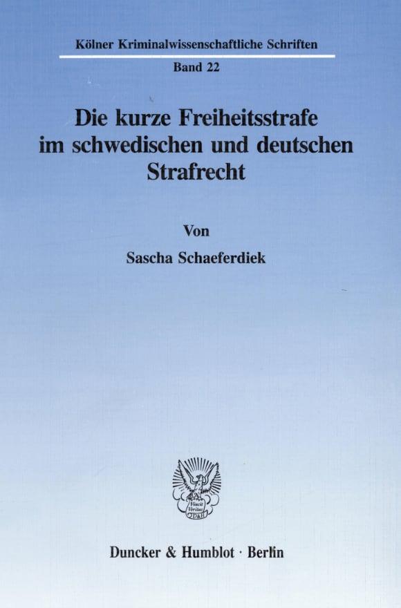 Cover Die kurze Freiheitsstrafe im schwedischen und deutschen Strafrecht