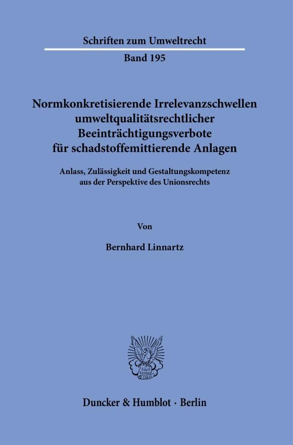 Cover Normkonkretisierende Irrelevanzschwellen umweltqualitätsrechtlicher Beeinträchtigungsverbote für schadstoffemittierende Anlagen