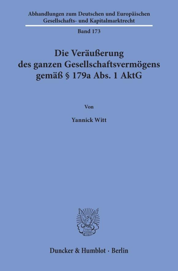 Cover Die Veräußerung des ganzen Gesellschaftsvermögens gemäß § 179a Abs. 1 AktG