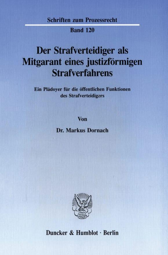 Cover Der Strafverteidiger als Mitgarant eines justizförmigen Strafverfahrens