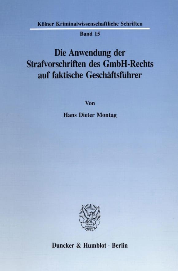Cover Die Anwendung der Strafvorschriften des GmbH-Rechts auf faktische Geschäftsführer