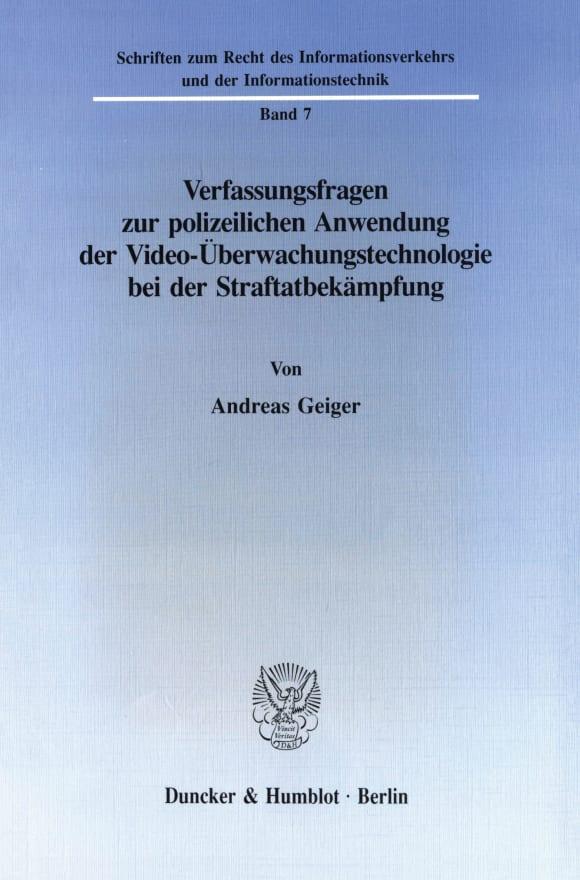 Cover Verfassungsfragen zur polizeilichen Anwendung der Video-Überwachungstechnologie bei der Straftatbekämpfung