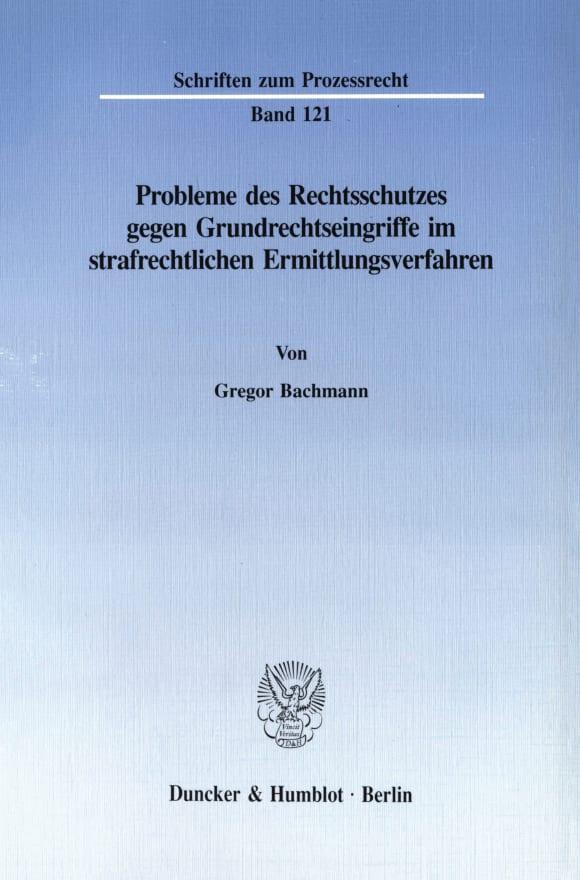 Cover Probleme des Rechtsschutzes gegen Grundrechtseingriffe im strafrechtlichen Ermittlungsverfahren