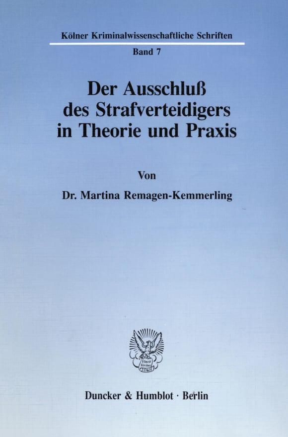 Cover Der Ausschluß des Strafverteidigers in Theorie und Praxis