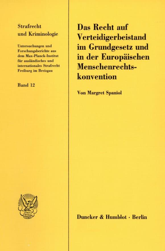 Cover Das Recht auf Verteidigerbeistand im Grundgesetz und in der Europäischen Menschenrechtskonvention