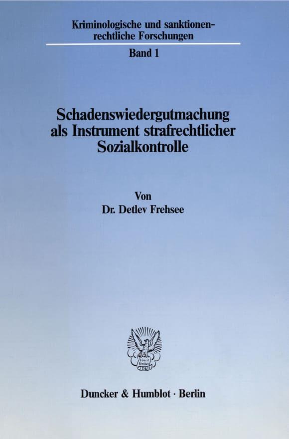Cover Schadenswiedergutmachung als Instrument strafrechtlicher Sozialkontrolle