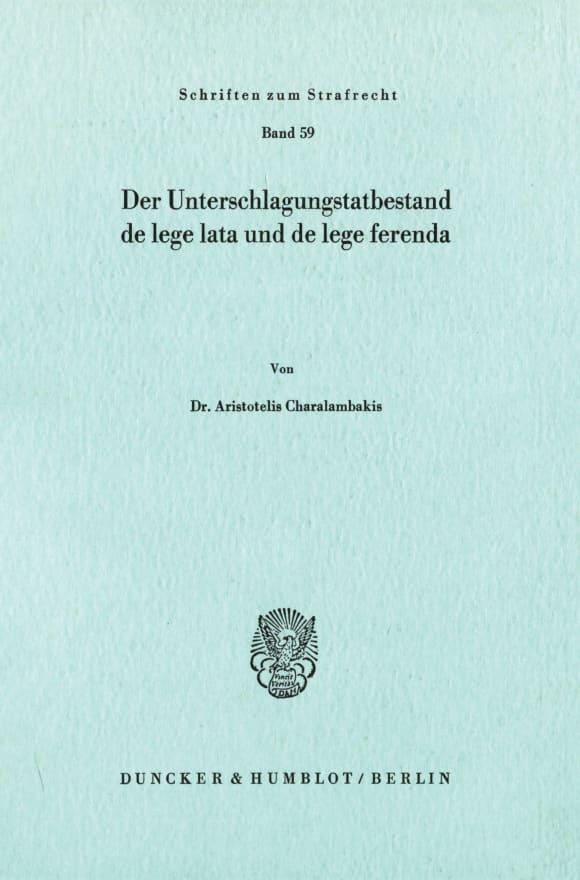 Cover Der Unterschlagungstatbestand de lege lata und de lege ferenda