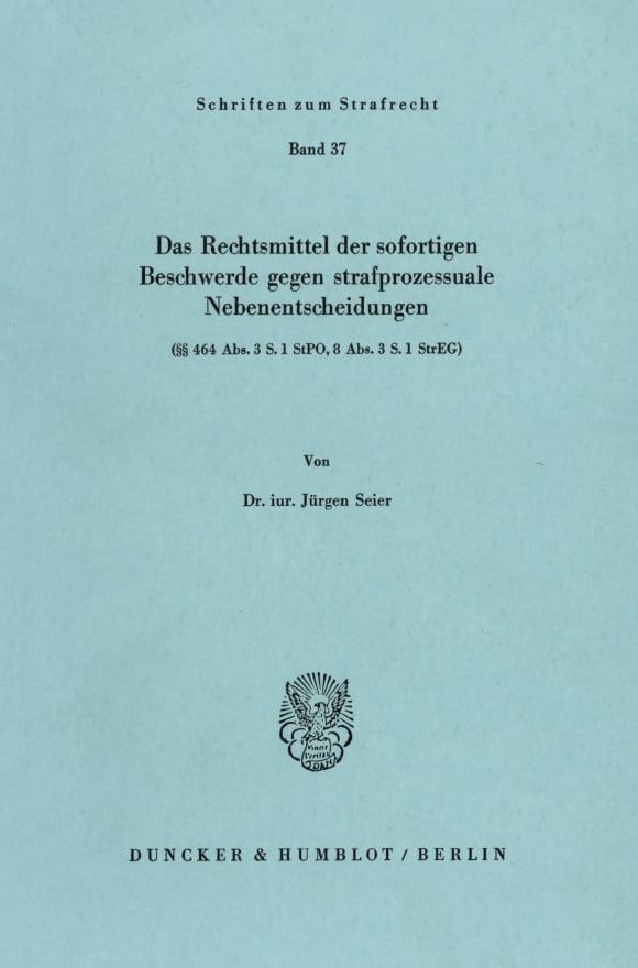 Cover Das Rechtsmittel der sofortigen Beschwerde gegen strafprozessuale Nebenentscheidungen