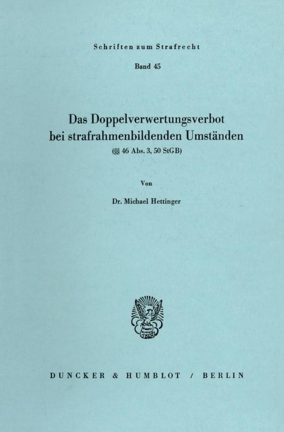 Cover Das Doppelverwertungsverbot bei strafrahmenbildenden Umständen